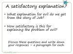 a satisfactory explanation