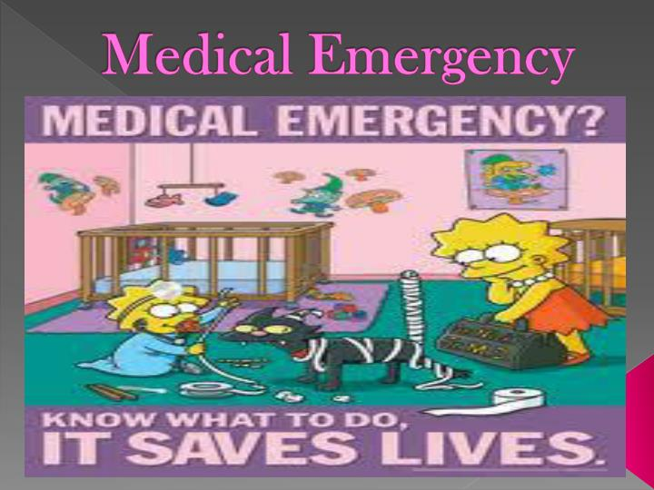 medical emergency n.