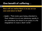 one benefit of suffering
