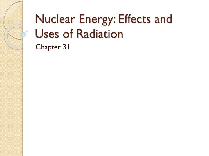 nuclear energy effects and uses of radiation n.