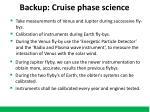 backup cruise phase science