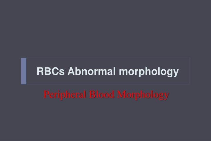RBCs Abnormal morphology
