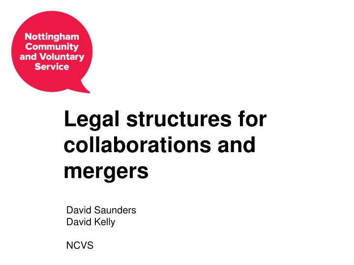 legal structures for collaborations and mergers n.