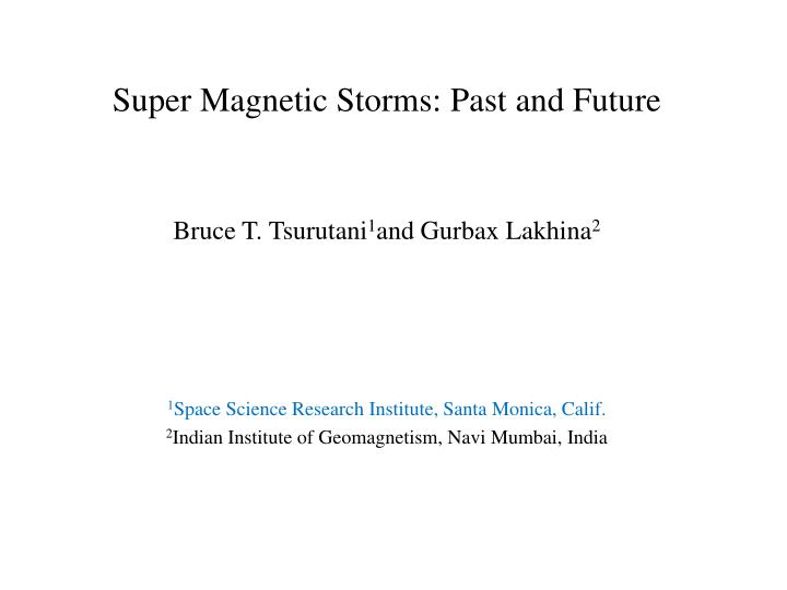 super magnetic storms past and future n.