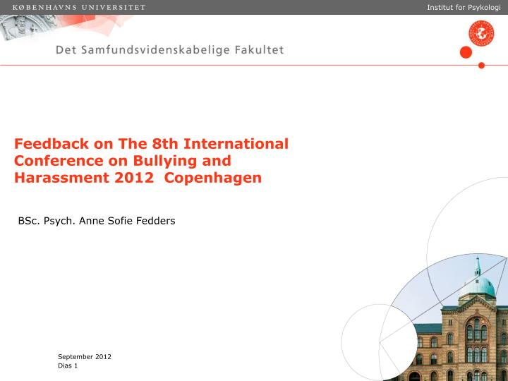 feedback on the 8th international conference on bullying and harassment 2012 copenhagen n.