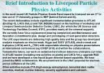 brief introduction to liverpool particle physics activities