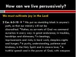 how can we live persuasively3