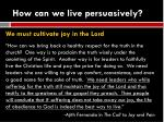 how can we live persuasively5