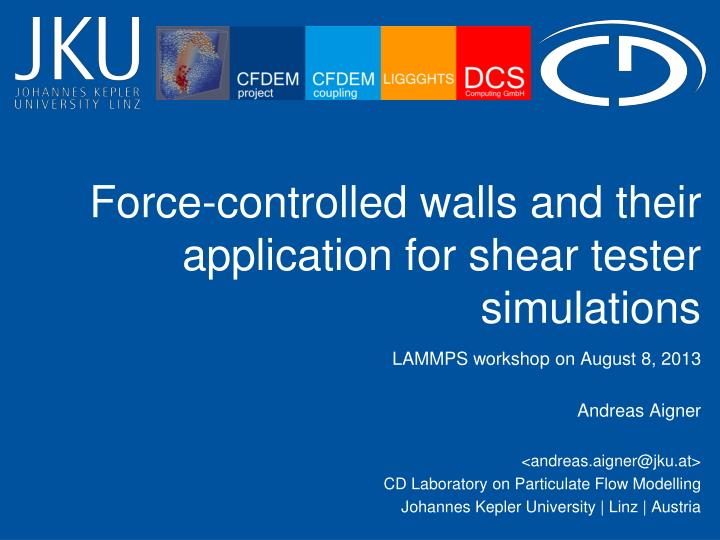force controlled walls and their application for shear tester simulations n.