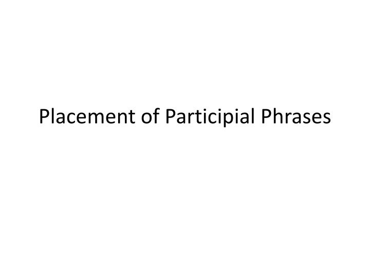 placement of participial phrases n.