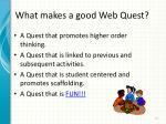 what makes a good web quest