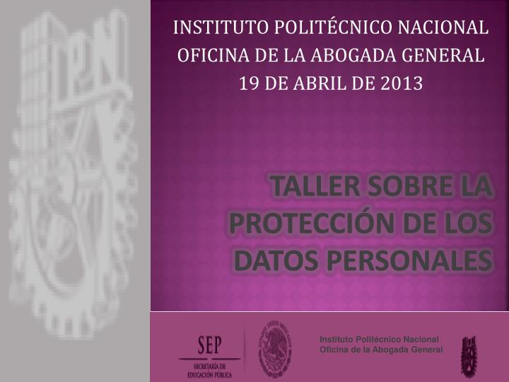 TALLER SOBRE LA PROTECCIÓN DE LOS   DATOS PERSONALES