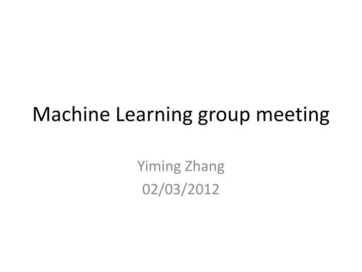 machine learning group meeting n.