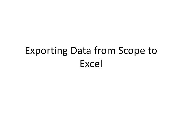 exporting data from scope to excel n.
