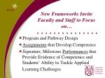 new frameworks invite faculty and staff to focus on