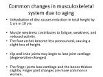 common changes in musculoskeletal system due to aging