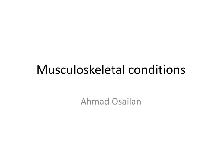 musculoskeletal conditions n.