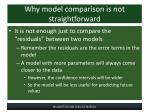 why model comparison is not straightforward