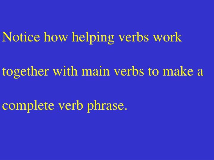 Notice how helping verbs work