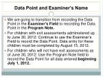 data point and examiner s name