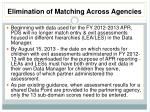 elimination of matching across agencies