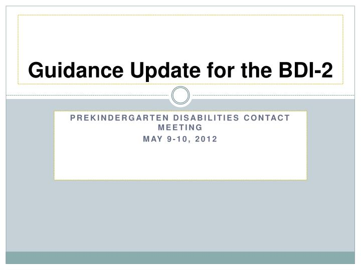 guidance update for the bdi 2 n.