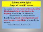 subject verb splits prepositional phrases