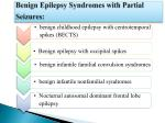 benign epilepsy syndromes with partial seizures