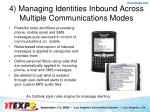 4 managing identities inbound across multiple communications modes