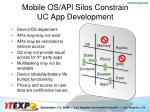 mobile os apl silos constrain uc app development