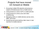 projects that have moved uc forward on mobile