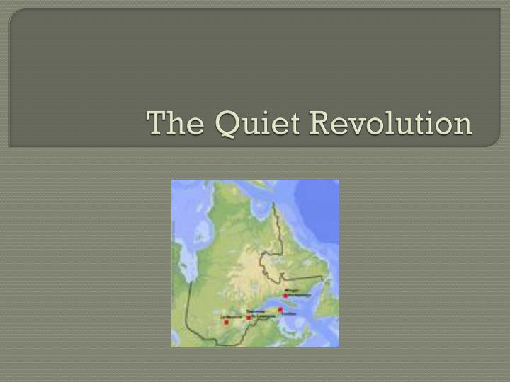 the quiet revolution of quebec and its effects on society Song and nationalism in quebec it took the cumulative effects of the the symbolic signal of this change was the quiet revolution of the 1960s.