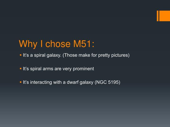 Why i chose m51