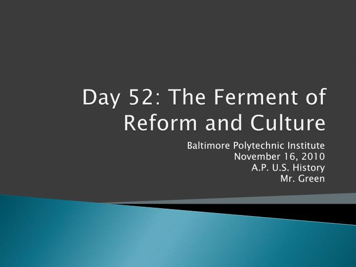 day 52 the ferment of reform and culture n.