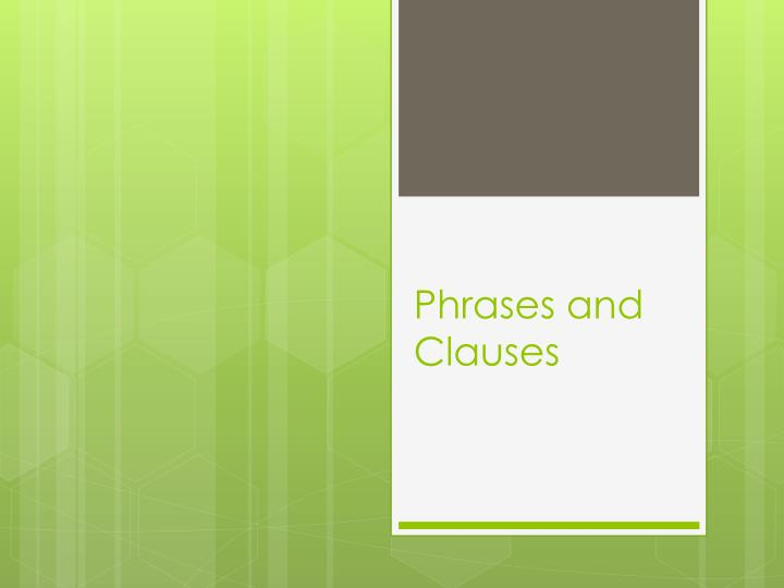 phrases and clauses n.