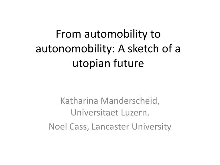from automobility to autonomobility a sketch of a utopian future n.