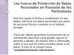 ley federal de protecci n de datos personales en posesi n de los particulares