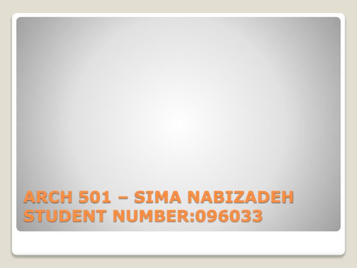 arch 501 sima nabizadeh student number 096033 n.