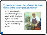 3 has the economic crisis affected the bread market or the bakery products market