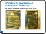 7 what are the advantages and disadvantages of baker s art