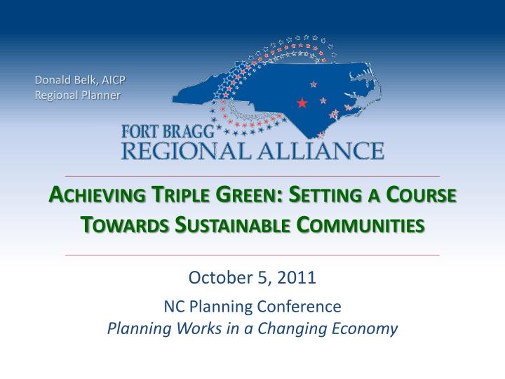 achieving triple green setting a course towards sustainable communities n.
