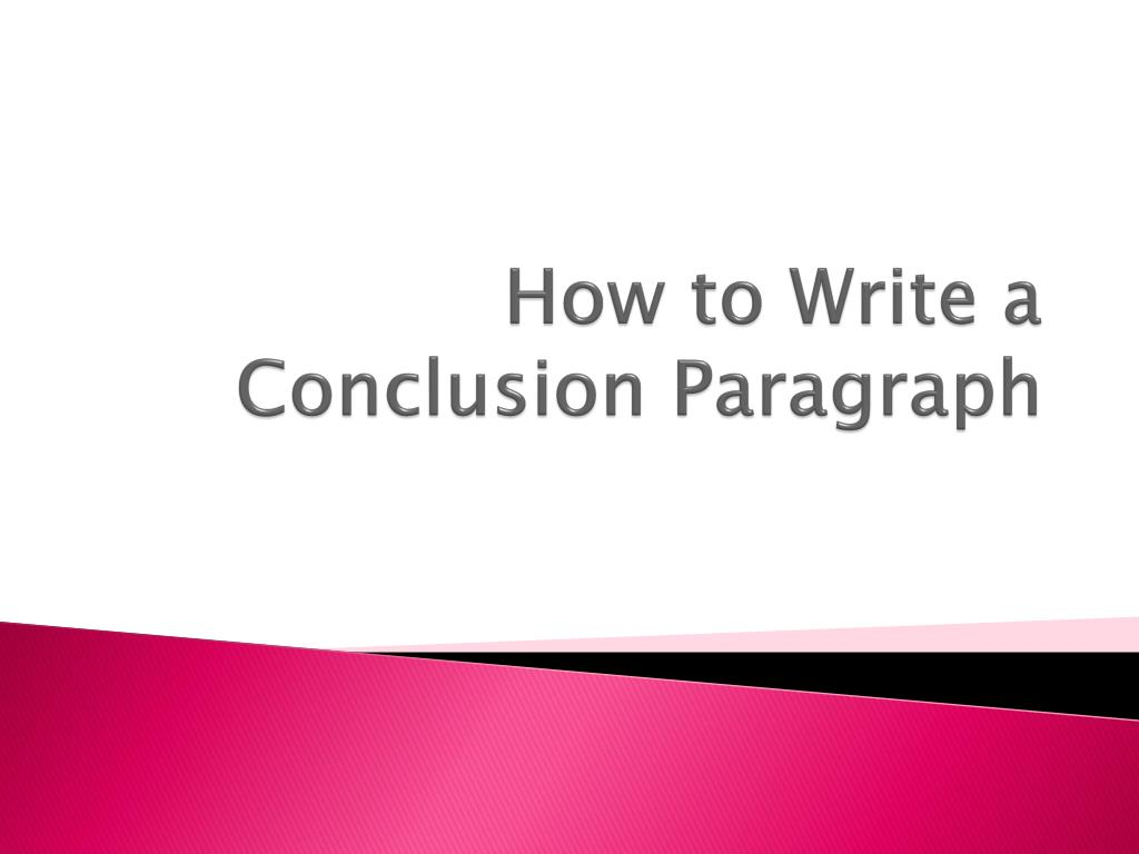 how to write an ending paragraph