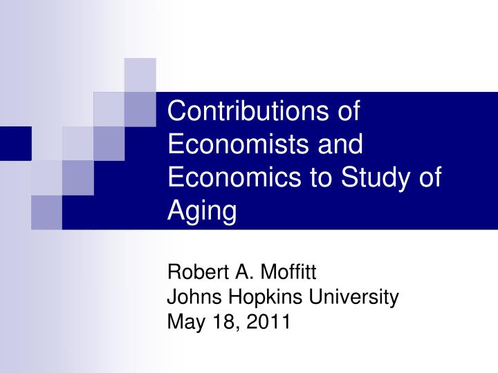 contributions of economists and economics to study of aging n.