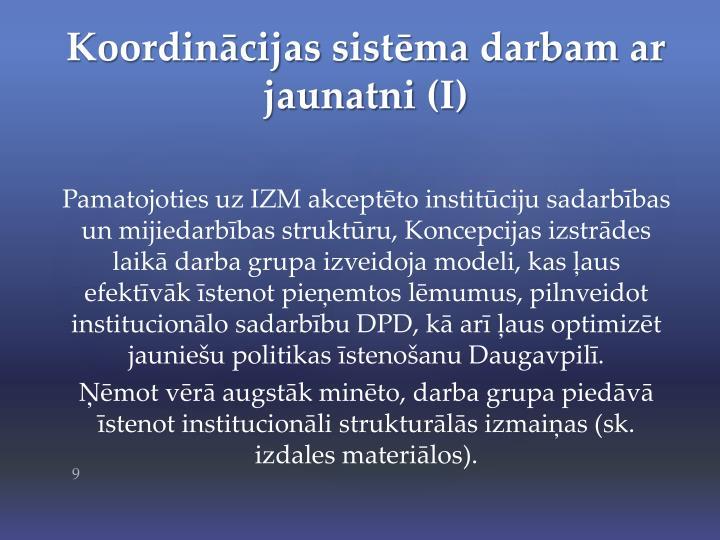 Pamatojoties uz IZM akceptēto institūciju sadarbības un mijiedarbības struktūru, Koncepcijas izstrādes laikā darba grupa izveidoja