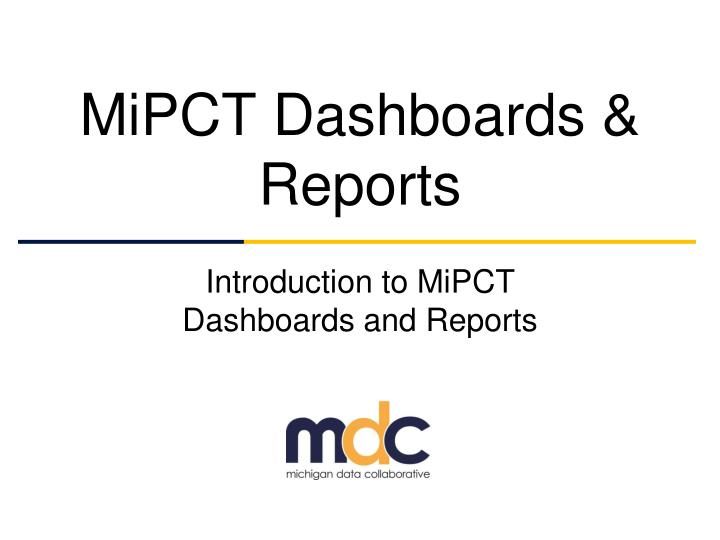mipct dashboards reports n.