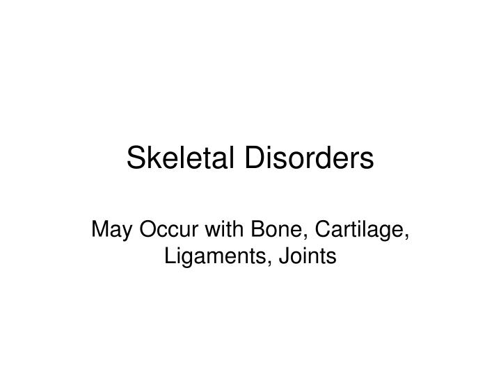 skeletal disorders n.