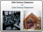 20th century classroom vs 21st century classroom