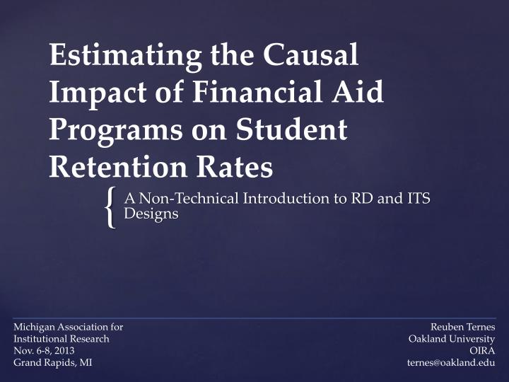 estimating the causal impact of financial aid programs on student retention rates n.