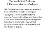 the intellectual challenge 1 the naturalisation of religion