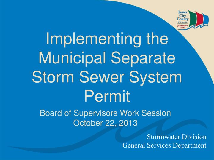implementing the municipal separate storm sewer system permit n.